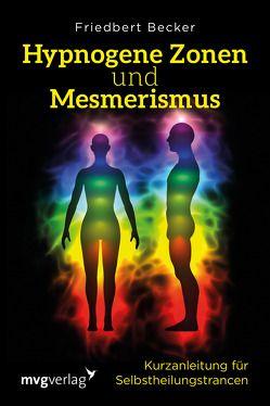Hypnogene Zonen und Mesmerismus von Becker,  Friedbert