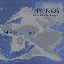 Hypnos und andere Erzählungen von Hackenberg,  Christoph, Lovecraft,  H. P.