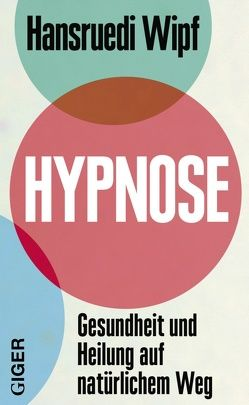 Hypnose von Hansruedi Wipf, Wipf,  Hansruedi