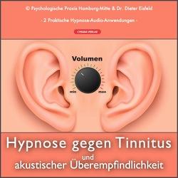 HYPNOSE BEI AKUSTISCHER ÜBEREMPFINDLICHKEIT UND TINNITUS von Eisfeld,  Dieter