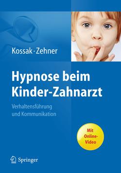 Hypnose beim Kinder-Zahnarzt von Kossak,  Hans-Christian, Zehner,  Gisela