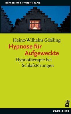 Hypnose für Aufgeweckte von Gößling,  Heinz-Wilhelm