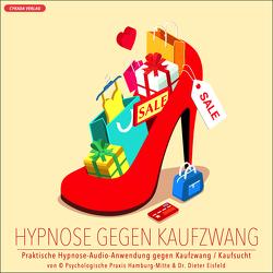 HYPNOSE GEGEN KAUFZWANG / Praktische Hypnose-Audio-Anwendung gegen Kaufzwang & Kaufsucht. von Eisfeld,  Dr. Dieter