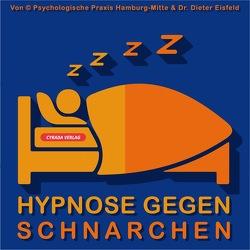 HYPNOSE GEGEN SCHNARCHEN von Eisfeld,  Dr. Dieter