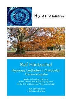 Hypnose Leitfaden in 3 Modulen von Häntzschel,  Ralf