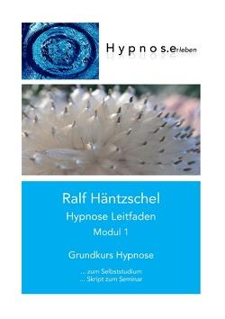 Hypnose Leitfaden Modul 1 von Häntzschel,  Ralf