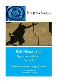 Hypnose Leitfaden Modul 2 von Häntzschel,  Ralf