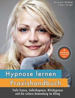 Hypnose lernen – Praxishandbuch von Ahlfeld,  Benedikt, Strobl,  Stefan