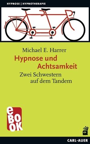 Hypnose und Achtsamkeit von Harrer,  Michael E.
