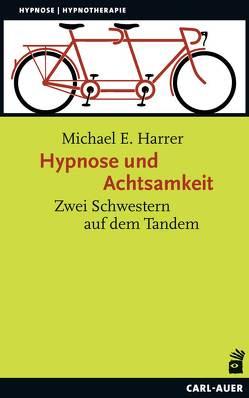 Hypnose und Achtsamkeit von Harrer,  Michael