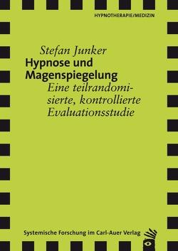 Hypnose und Magenspiegelung von Junker,  Stefan, Revenstorf,  Dirk