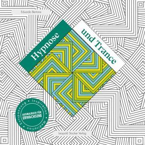 Hypnose und Trance von Bertone,  Eduardo