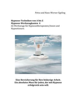 Hypnose von A bis Z Hypnose – Werkzeugkasten 4 von Egeling,  Hans-Werner, Egeling,  Petra