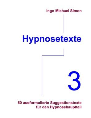 Hypnosetexte. Band 3 von Simon,  Ingo Michael