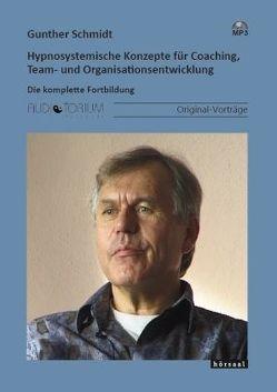 Hypnosystemische Konzepte für Coaching, Team- und Organisationsentwicklung von Schmidt,  Gunther