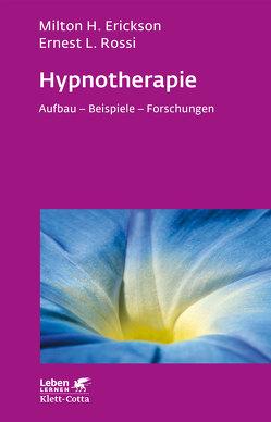 Hypnotherapie von Erickson,  Milton H, Rossi,  Ernest L, Stein,  Brigitte