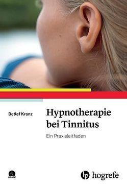 Hypnotherapie bei Tinnitus von Kranz,  Detlef