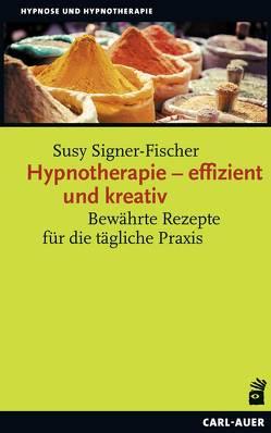 Hypnotherapie – effizient und kreativ von Signer-Fischer,  Susy
