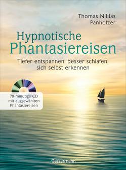 Hypnotische Phantasiereisen + 70-minütige Meditations-CD. Echte Hilfe gegen psychische Belastungen, Stress, Sorgen und Ängste von Panholzer,  Thomas Niklas