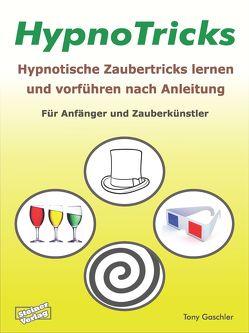 HypnoTricks: Hypnotische Zaubertricks lernen und vorführen nach Anleitung. von Gaschler,  Tony, Stange,  Frank