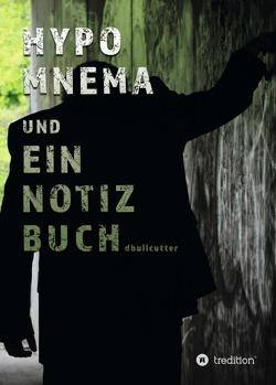 HYPOMNEMA UND EIN NOTIZBUCH von Bullcutter,  D.
