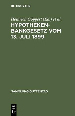 Hypothekenbankgesetz vom 13. Juli 1899 von Göppert,  Heinrich, Seidel,  Max