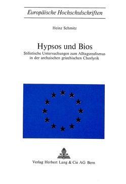 Hypsos und Bios von Schmitz,  Heinz