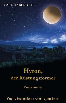 Hyron, der Rüstungsformer von Habenicht,  Carl