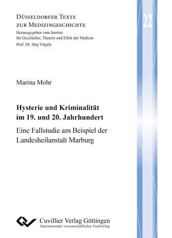 Hysterie und Kriminalität im 19. und 20. Jahrhundert (Band 22) von Mohr,  Marina