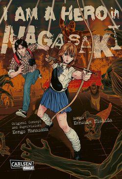 I am a Hero in Nagasaki von Hanazawa,  Kengo, Nishida,  Kensuke, Stutterheim,  Nadja