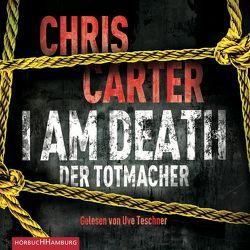 I Am Death. Der Totmacher von Carter,  Chris, Teschner,  Uve, Uplegger,  Sybille
