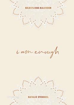 »I am enough« Selbstliebe-Kalender von Stommel,  Natalie