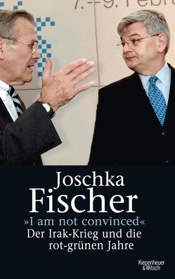 """""""I am not convinced"""" von Fischer,  Joschka"""