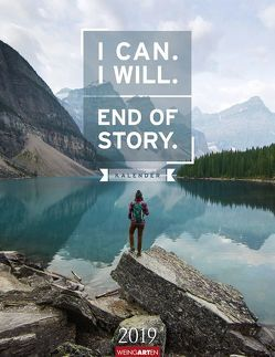 I Can. I Will. End of Story. – Kalender 2019 von Weingarten
