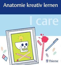 I care – Anatomie kreativ lernen