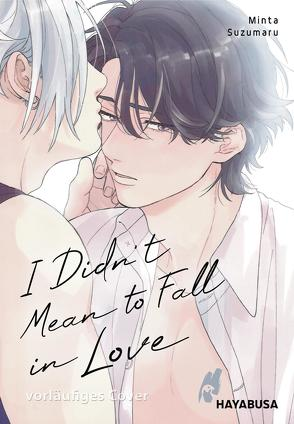 I Didn't Mean to Fall in Love von Hesse,  Diana, Suzumaru,  Minta