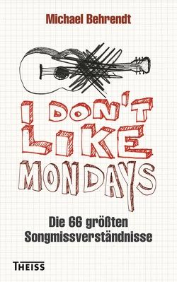 I don't like Mondays von Behrendt,  Michael