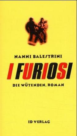 I Furiosi /Die Wütenden von Azzellini,  Dario, Balestrini,  Nanni