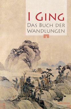 I Ging. Das Buch der Wandlungen von N.,  N.