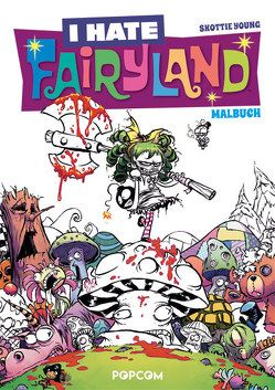I hate Fairyland – Malbuch von Young,  Skottie