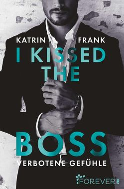 I kissed the Boss von Frank,  Katrin
