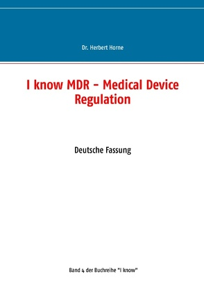 I know MDR – Medical Device Regulation von Horne,  Dr. Herbert