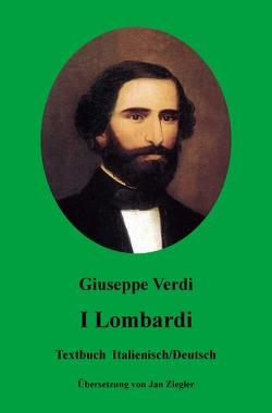 I Lombardi: Italienisch/Deutsch von Verdi,  Giuseppe, Ziegler,  Jan