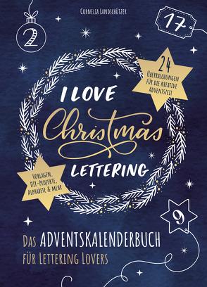 I Love Christmas Lettering – Das Adventskalenderbuch für Lettering Lovers von Landschützer,  Cornelia