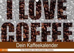 I Love Coffee – Dein Kaffeekalender für Geniesser des schwarzen Goldes (Wandkalender 2019 DIN A3 quer) von Widerstein - SteWi.info,  Stefan