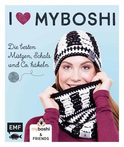 I love myboshi – Die besten Mützen, Schals und Co. häkeln von Jaenisch,  Thomas