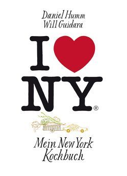 I love New York von Bonn,  Susanne, Guidara,  Will, Humm,  Daniel, Tonelli,  Francesco