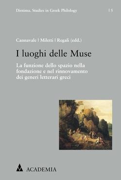 I luoghi delle Muse von Cannavale,  Serena, Miletti,  Lorenzo, Regali,  Mario