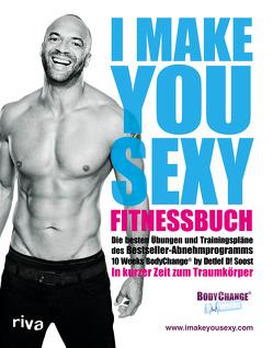 I make you sexy Fitnessbuch von Soost,  Detlef D!