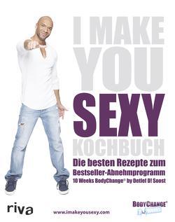 I Make You Sexy Kochbuch von Soost,  Detlef D!